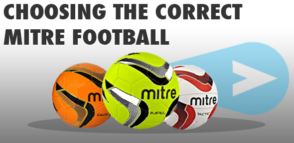 Choosing The Correct Mitre Football