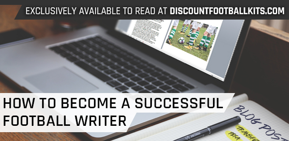 How To Become A Successful Football Writer