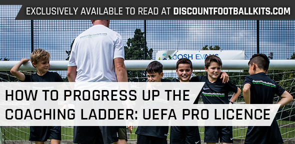How to Progress Up the Coaching Ladder: UEFA Pro Licence