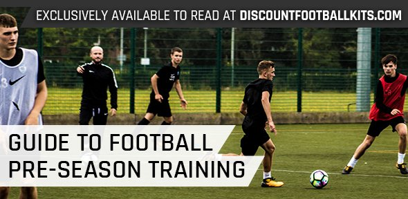 Guide To Football Pre-Season Training | Football Pre-Season Tips